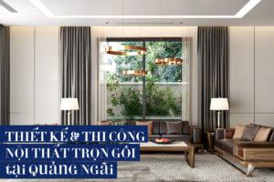 thiet-ke-thi-cong-noi-that-tron-goi-tai-quang-ngai-truong-huy-decor
